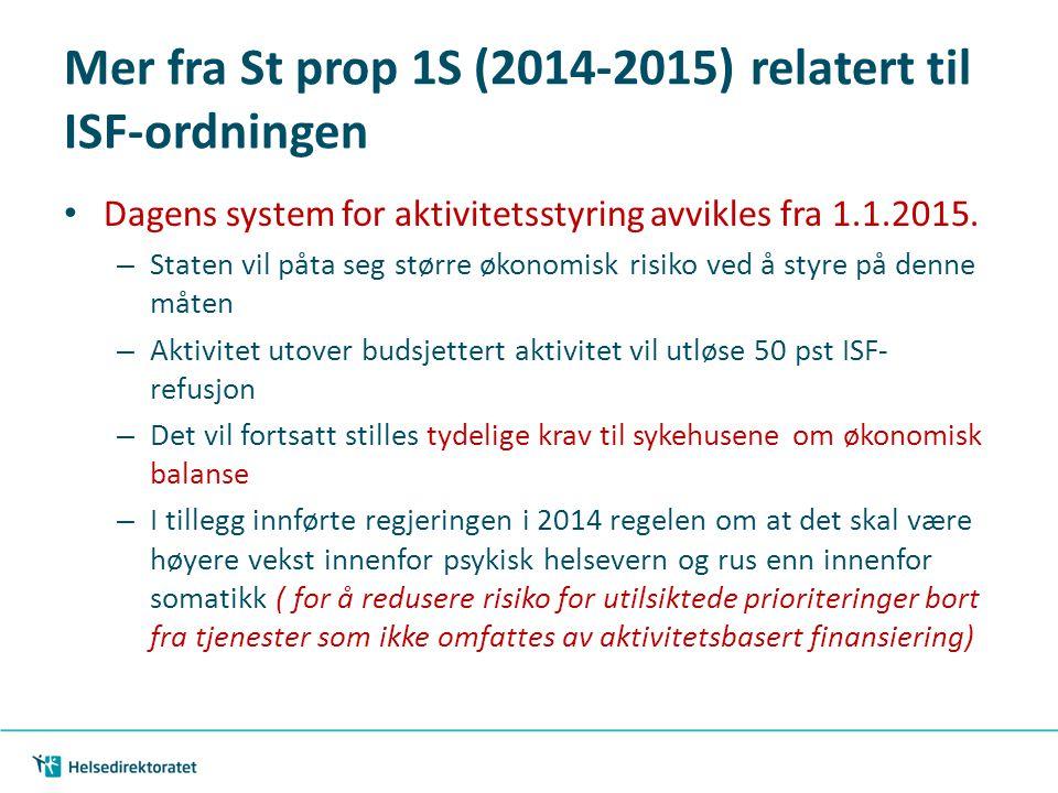 Mer fra St prop 1S (2014-2015) relatert til ISF-ordningen Dagens system for aktivitetsstyring avvikles fra 1.1.2015. – Staten vil påta seg større økon