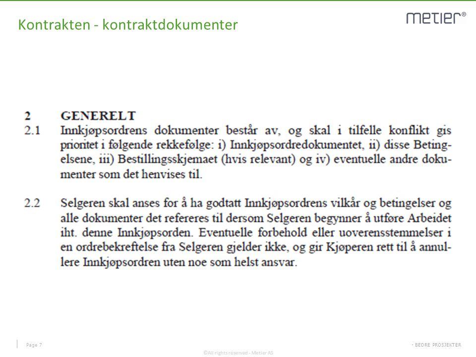 - BEDRE PROSJEKTER ©All rights reserved - Metier AS Kontrakten - kontraktdokumenter Page 7