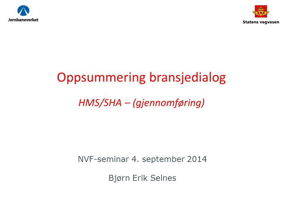 Oppsummering bransjedialog HMS/SHA – (gjennomføring) NVF-seminar 4.
