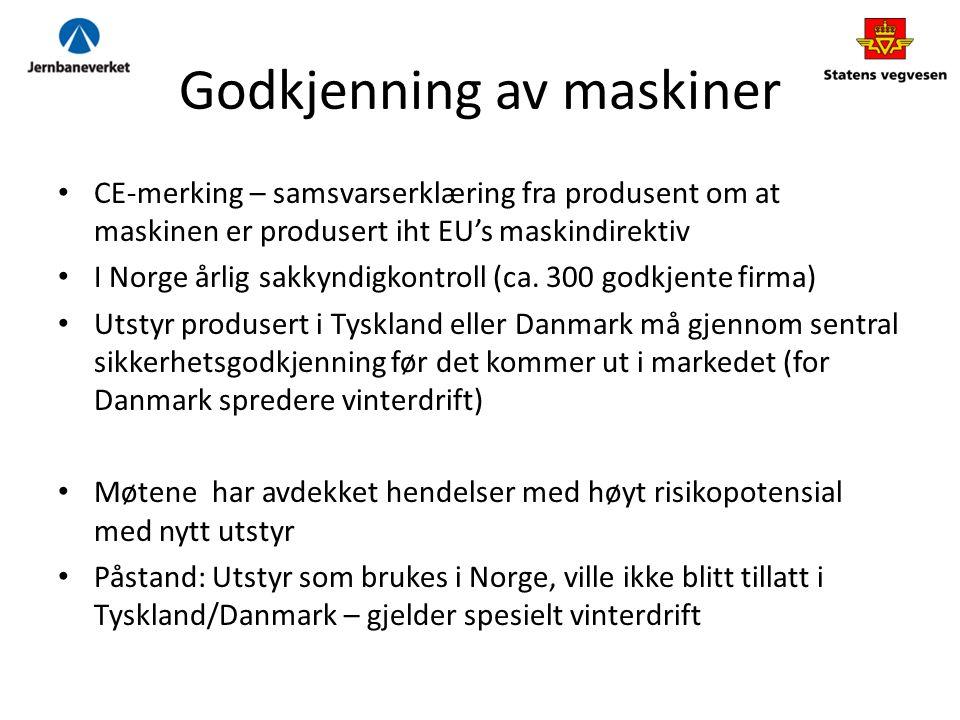 Godkjenning av maskiner CE-merking – samsvarserklæring fra produsent om at maskinen er produsert iht EU's maskindirektiv I Norge årlig sakkyndigkontroll (ca.
