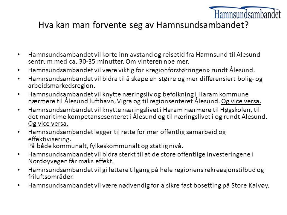 Hva kan man forvente seg av Hamnsundsambandet? Hamnsundsambandet vil korte inn avstand og reisetid fra Hamnsund til Ålesund sentrum med ca. 30-35 minu