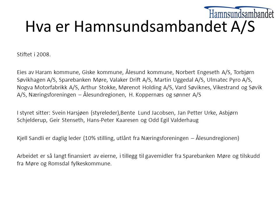Hva er Hamnsundsambandet A/S Stiftet i 2008. Eies av Haram kommune, Giske kommune, Ålesund kommune, Norbert Engeseth A/S, Torbjørn Søvikhagen A/S, Spa