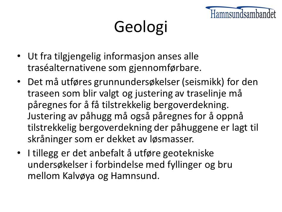 Geologi Ut fra tilgjengelig informasjon anses alle traséalternativene som gjennomførbare. Det må utføres grunnundersøkelser (seismikk) for den traseen