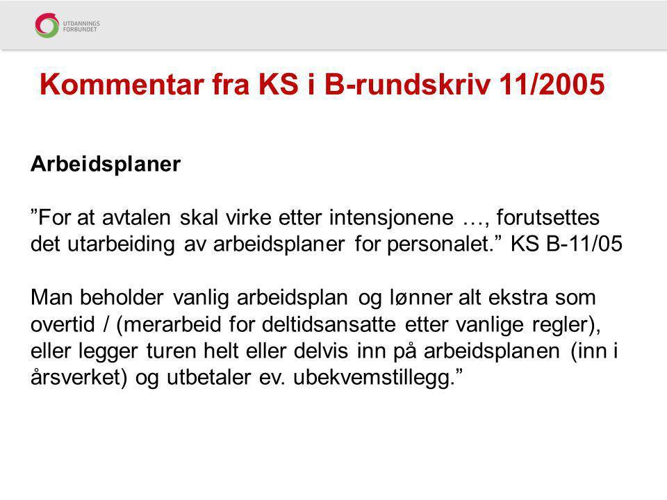 """Kommentar fra KS i B-rundskriv 11/2005 Arbeidsplaner """"For at avtalen skal virke etter intensjonene …, forutsettes det utarbeiding av arbeidsplaner for"""