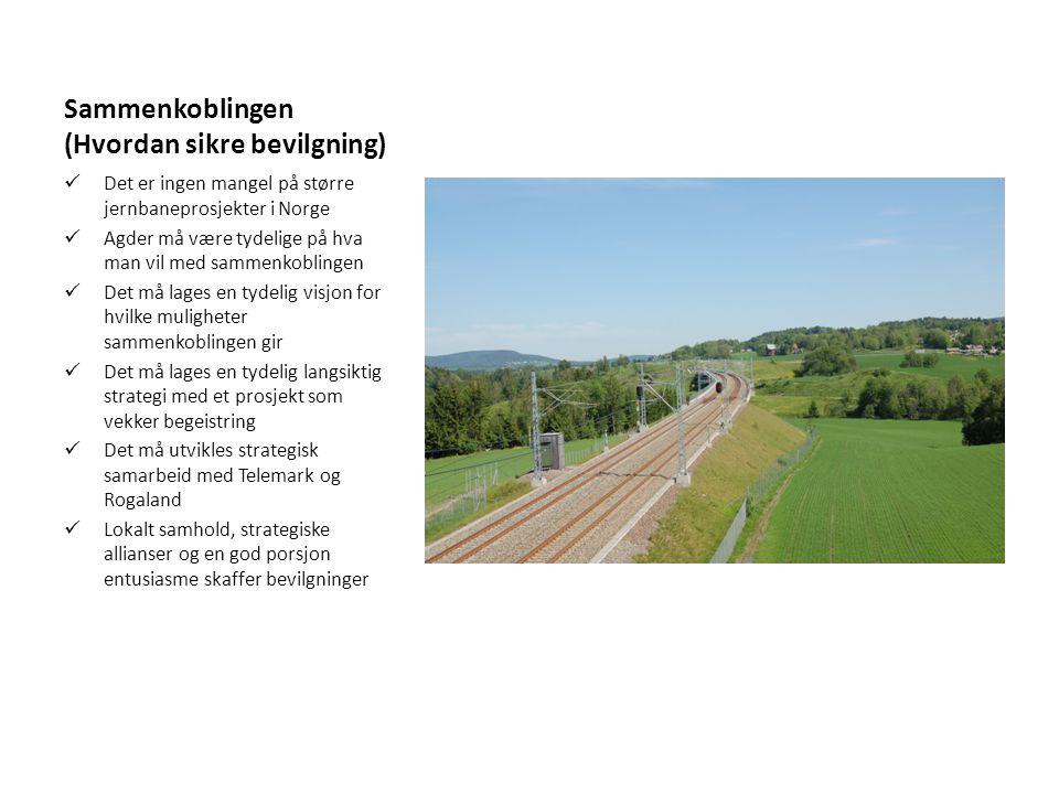 Sammenkoblingen (Hvordan sikre bevilgning) Det er ingen mangel på større jernbaneprosjekter i Norge Agder må være tydelige på hva man vil med sammenko