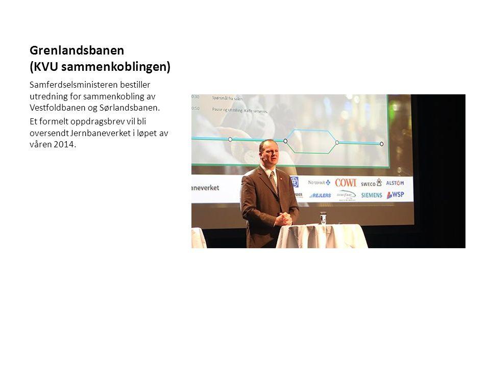 Grenlandsbanen (KVU sammenkoblingen) Samferdselsministeren bestiller utredning for sammenkobling av Vestfoldbanen og Sørlandsbanen. Et formelt oppdrag