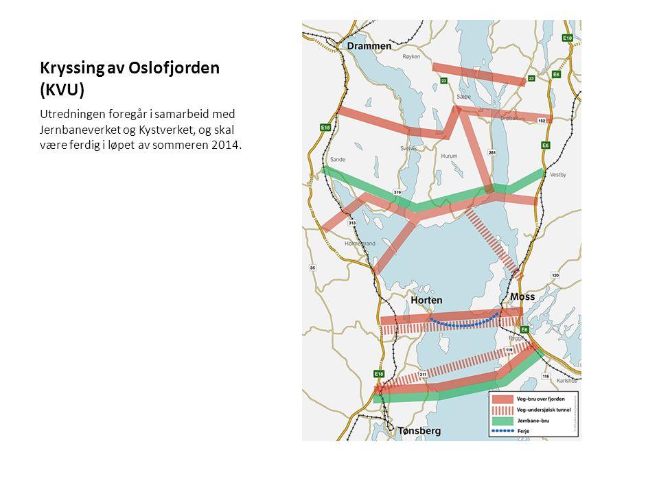 Kryssing av Oslofjorden (KVU) Utredningen foregår i samarbeid med Jernbaneverket og Kystverket, og skal være ferdig i løpet av sommeren 2014.