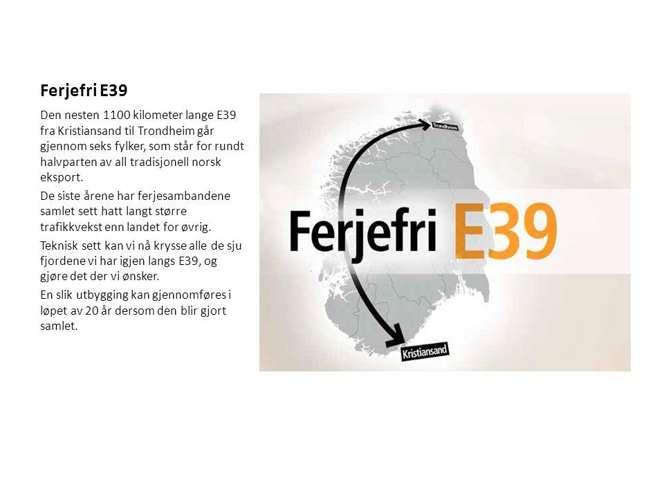 Ferjefri E39 Den nesten 1100 kilometer lange E39 fra Kristiansand til Trondheim går gjennom seks fylker, som står for rundt halvparten av all tradisjo