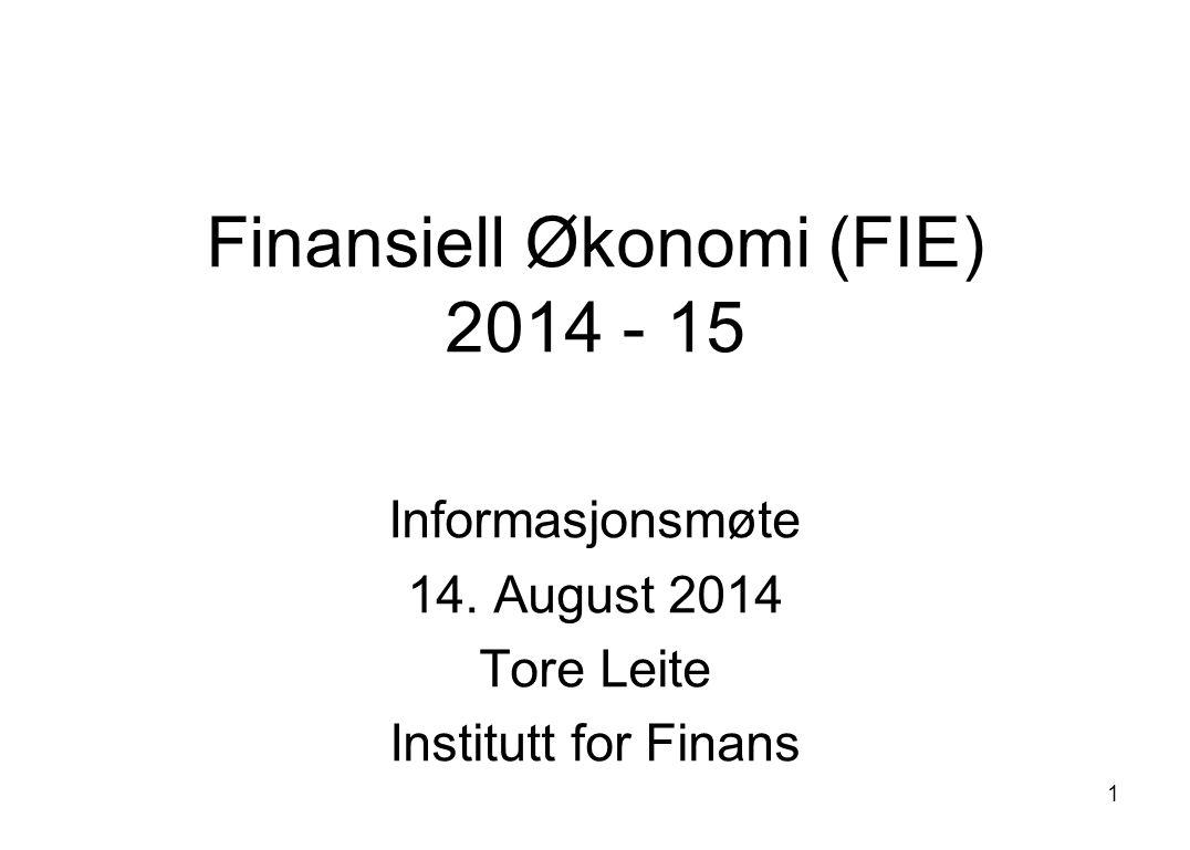 1 Finansiell Økonomi (FIE) 2014 - 15 Informasjonsmøte 14.