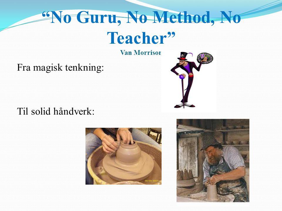 """No Guru, No Method, No Teacher"" Van Morrison Fra magisk tenkning: Til solid håndverk:"