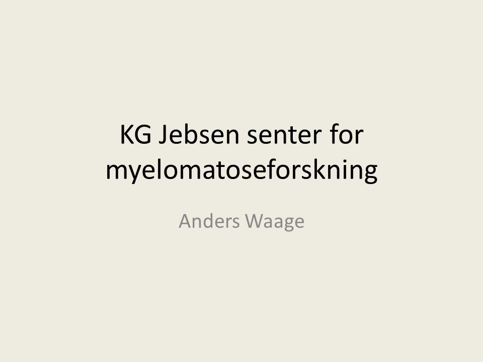 KG Jebsen senter for myelomatoseforskning Anders Waage