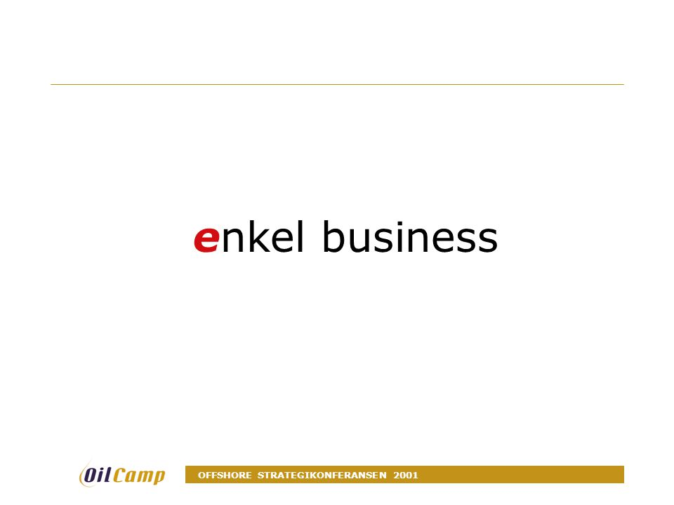 OFFSHORE STRATEGIKONFERANSEN 2001 enkel business