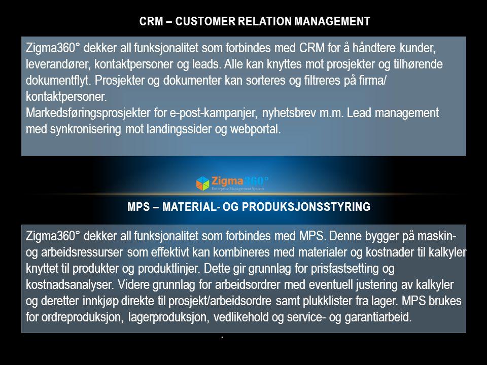 Zigma360° dekker all funksjonalitet som forbindes med CRM for å håndtere kunder, leverandører, kontaktpersoner og leads. Alle kan knyttes mot prosjekt