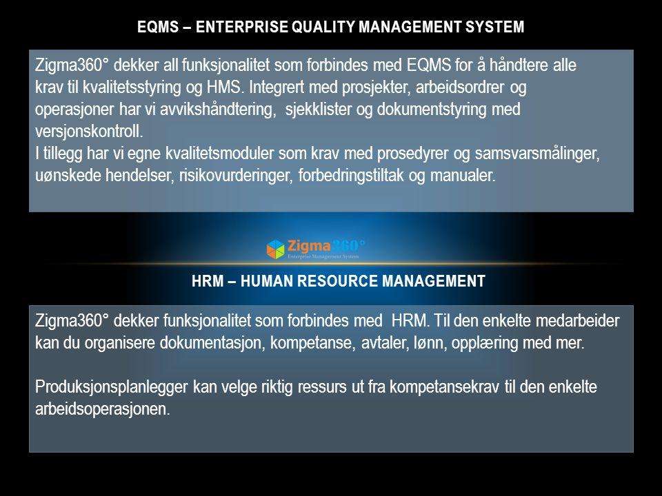 Zigma360° dekker all funksjonalitet som forbindes med EQMS for å håndtere alle krav til kvalitetsstyring og HMS. Integrert med prosjekter, arbeidsordr