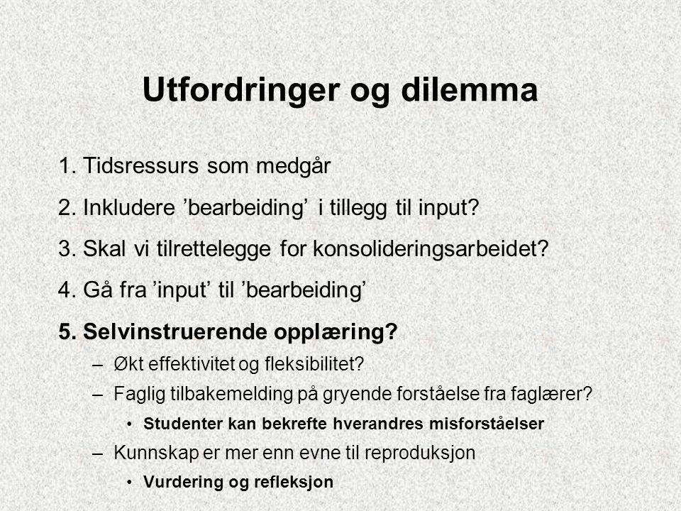 Utfordringer og dilemma 1. Tidsressurs som medgår 2.