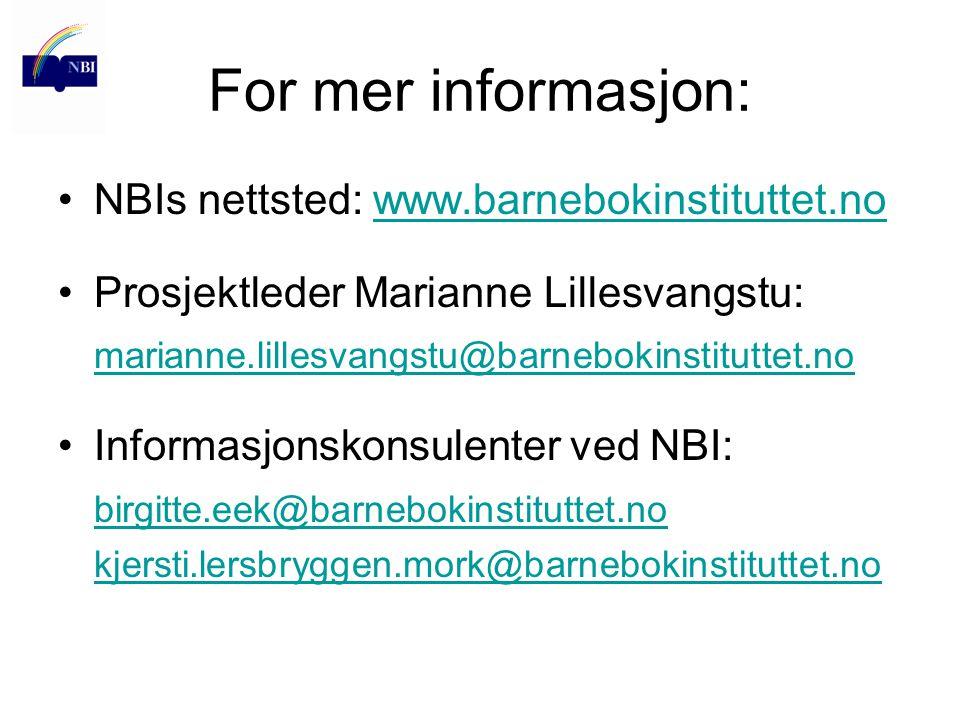 For mer informasjon: NBIs nettsted: www.barnebokinstituttet.nowww.barnebokinstituttet.no Prosjektleder Marianne Lillesvangstu: marianne.lillesvangstu@
