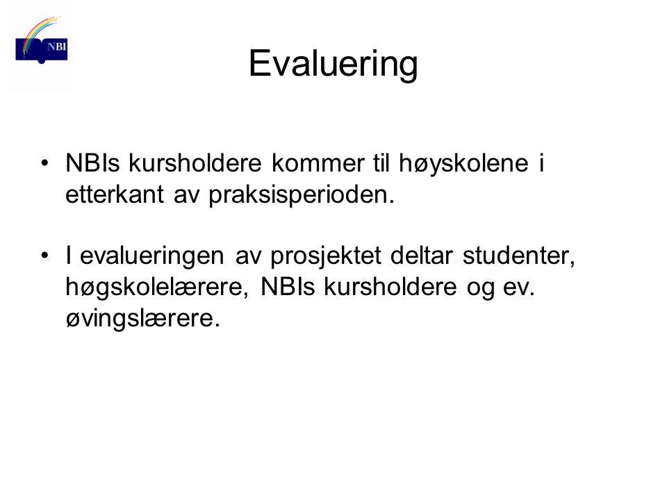 Evaluering NBIs kursholdere kommer til høyskolene i etterkant av praksisperioden. I evalueringen av prosjektet deltar studenter, høgskolelærere, NBIs