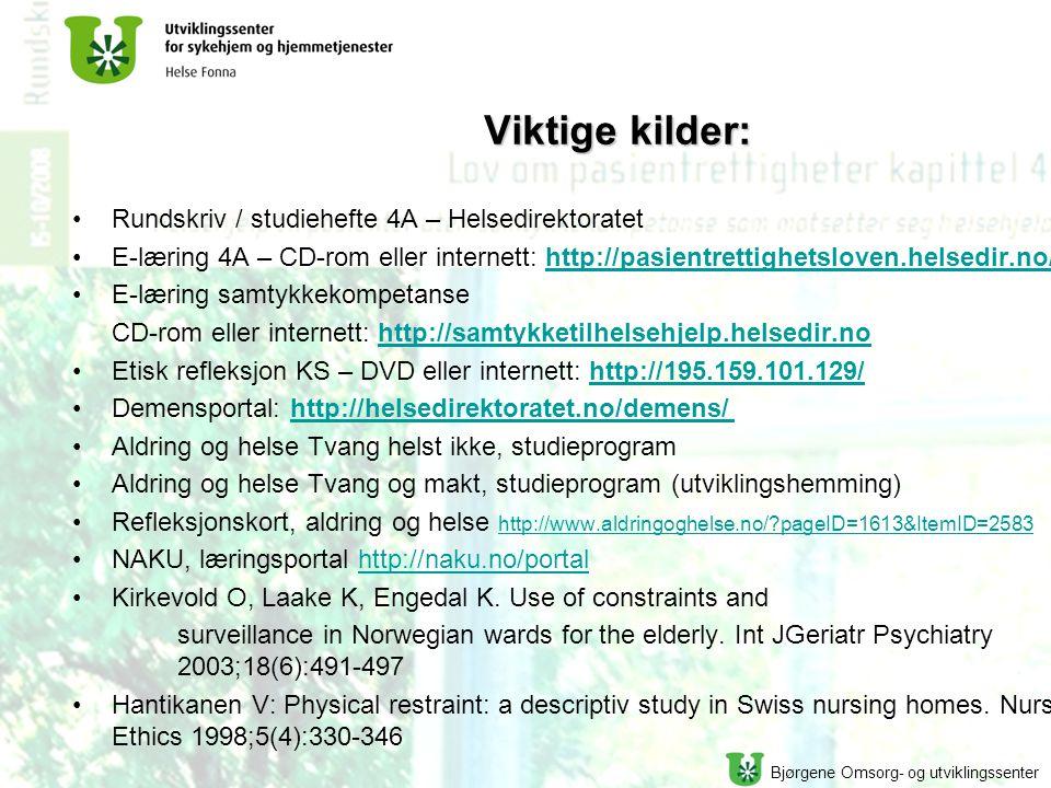 Bjørgene Omsorg- og utviklingssenter Viktige kilder: Rundskriv / studiehefte 4A – Helsedirektoratet E-læring 4A – CD-rom eller internett: http://pasie