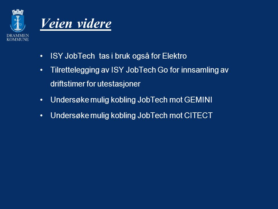 Veien videre ISY JobTech tas i bruk også for Elektro Tilrettelegging av ISY JobTech Go for innsamling av driftstimer for utestasjoner Undersøke mulig