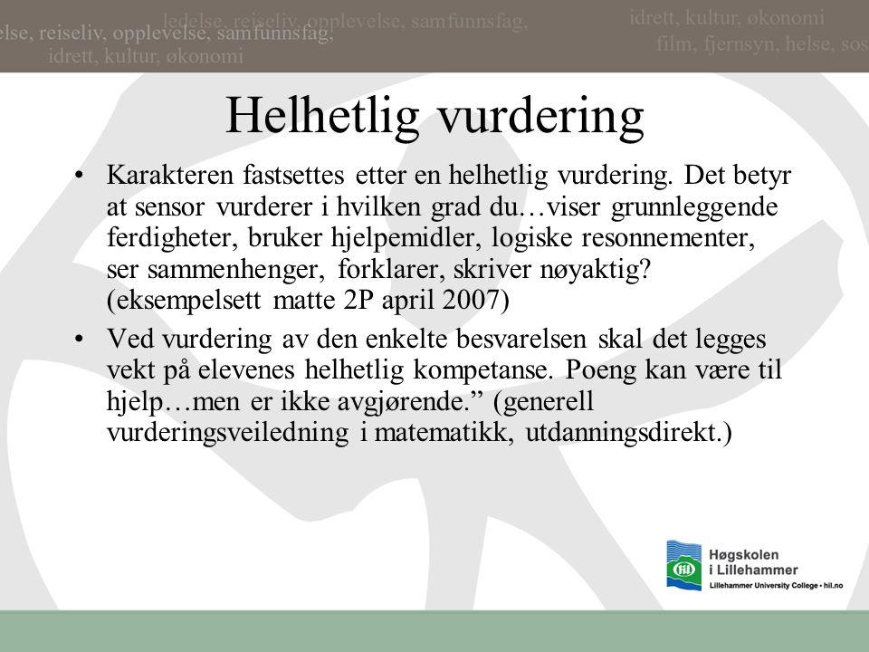 """Vurdering med kjennetegn (II) Hva er en helhetlig vurdering? """"A work judged as 'brilliant' overall may not rate as outstanding on each criterion. This"""