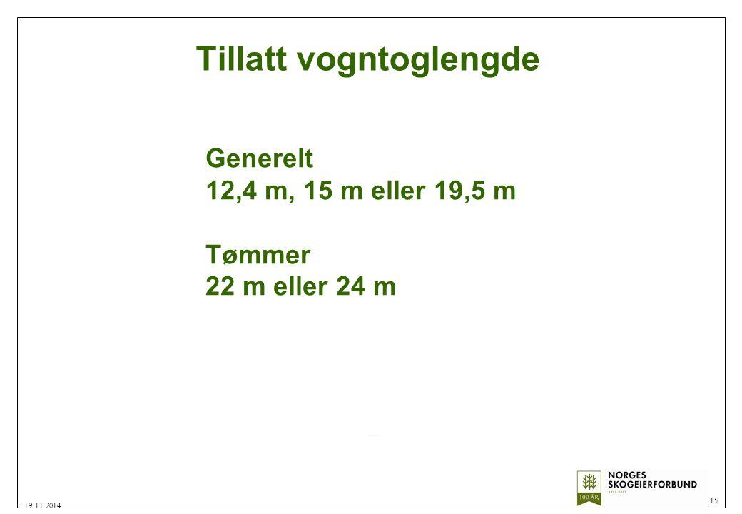 Tillatt vogntoglengde 15 19.11.2014 Generelt 12,4 m, 15 m eller 19,5 m Tømmer 22 m eller 24 m