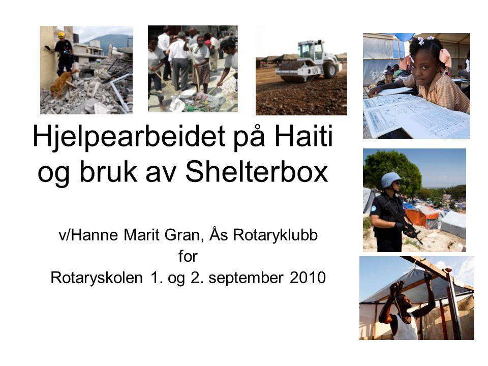 Hjelpearbeidet på Haiti og bruk av Shelterbox v/Hanne Marit Gran, Ås Rotaryklubb for Rotaryskolen 1. og 2. september 2010