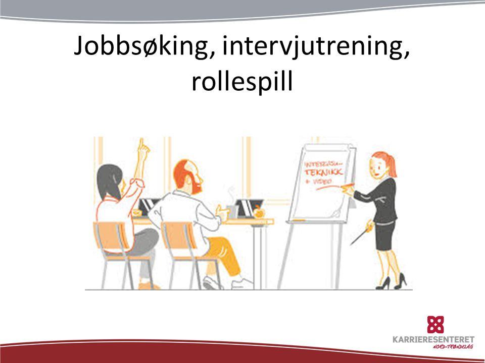 Jobbsøking, intervjutrening, rollespill