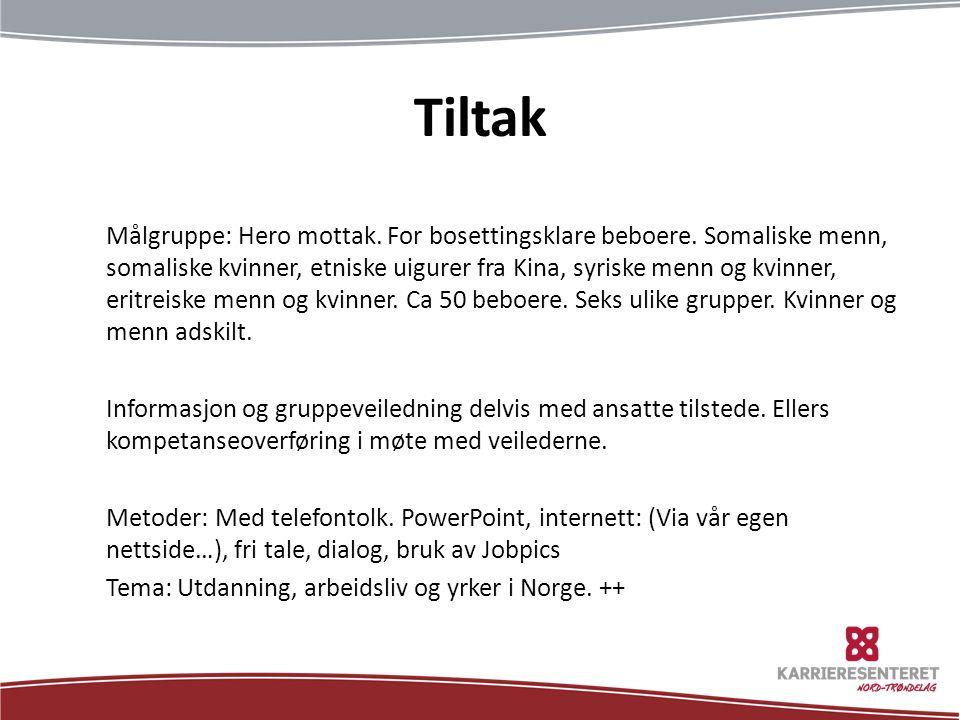 Tiltak Målgruppe: Hero mottak.For bosettingsklare beboere.