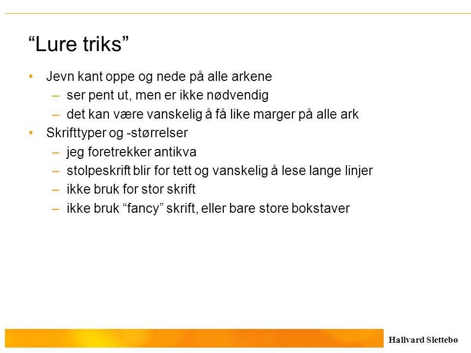 """Hallvard Slettebø """"Lure triks"""" Jevn kant oppe og nede på alle arkene –ser pent ut, men er ikke nødvendig –det kan være vanskelig å få like marger på a"""