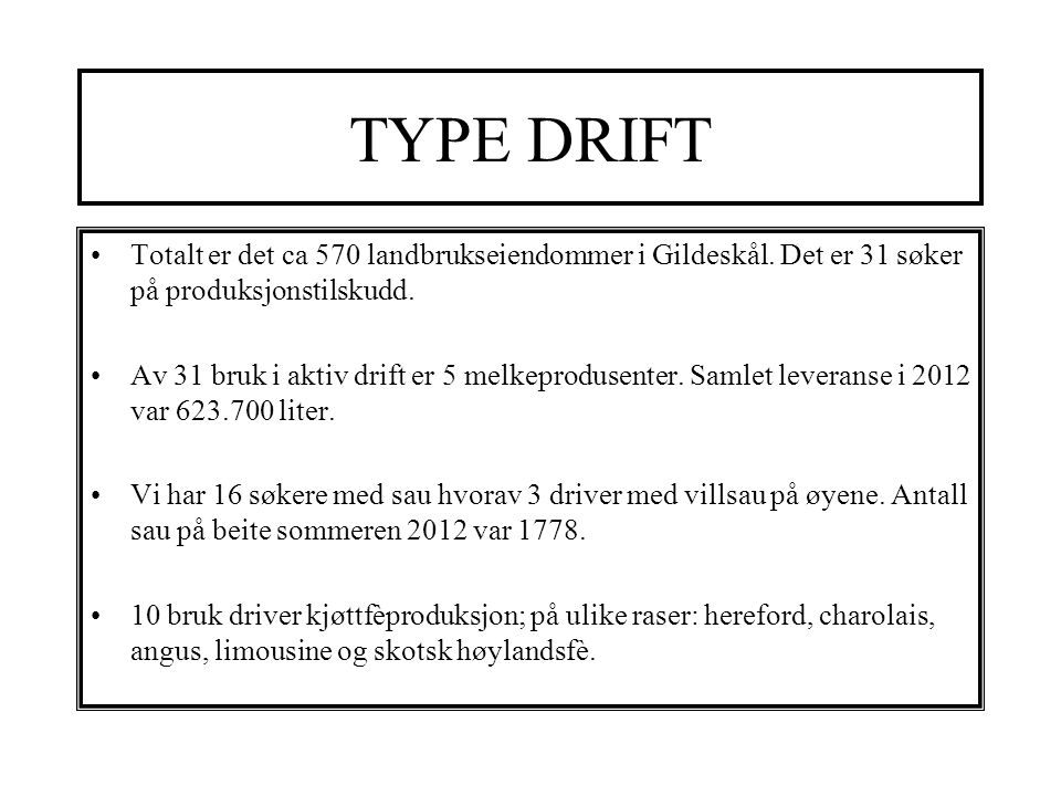 TYPE DRIFT Totalt er det ca 570 landbrukseiendommer i Gildeskål.