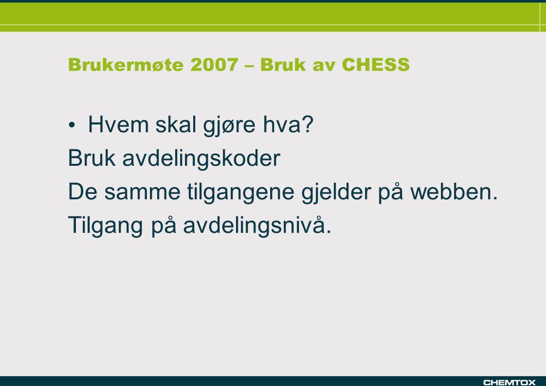 Brukermøte 2007 – Bruk av CHESS Hvem skal gjøre hva.