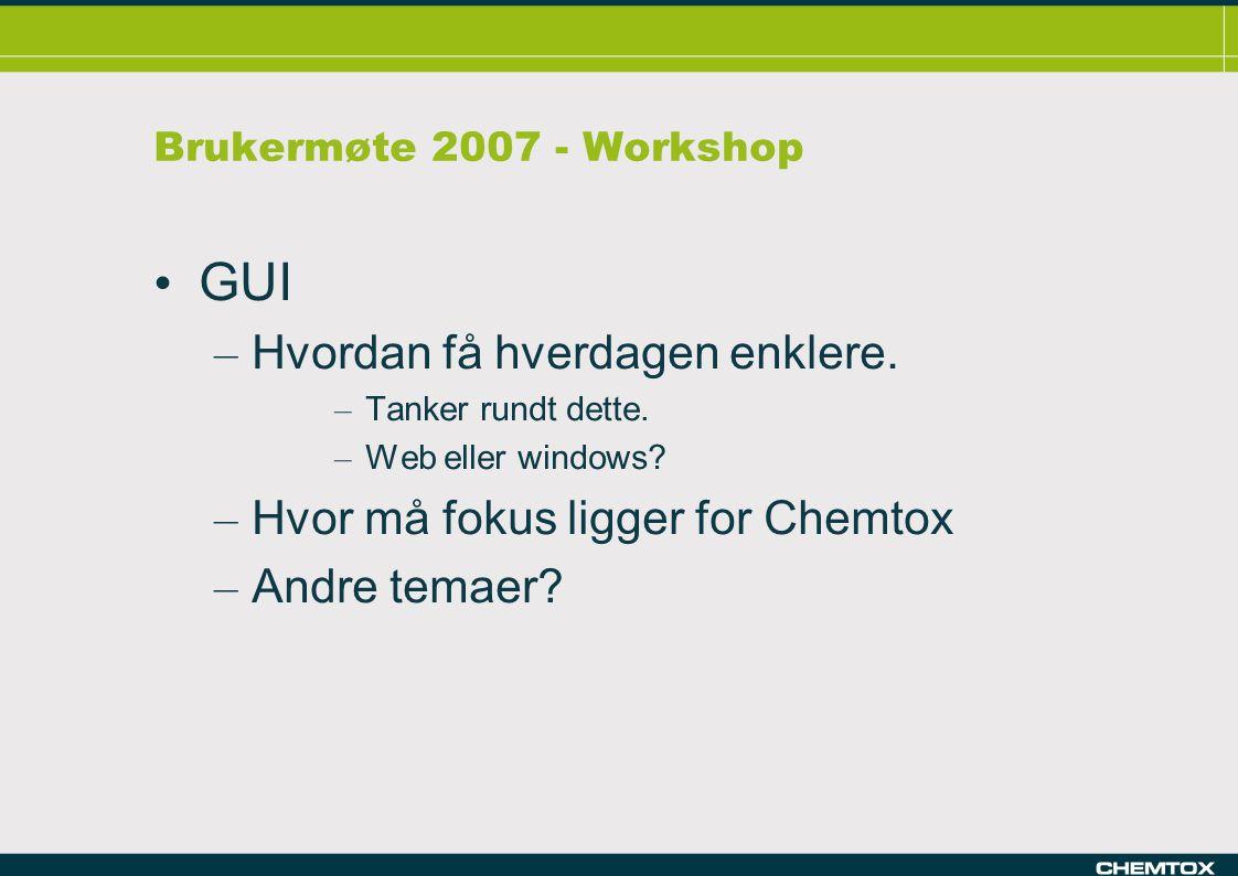 Brukermøte 2007 - Workshop GUI – Hvordan få hverdagen enklere.