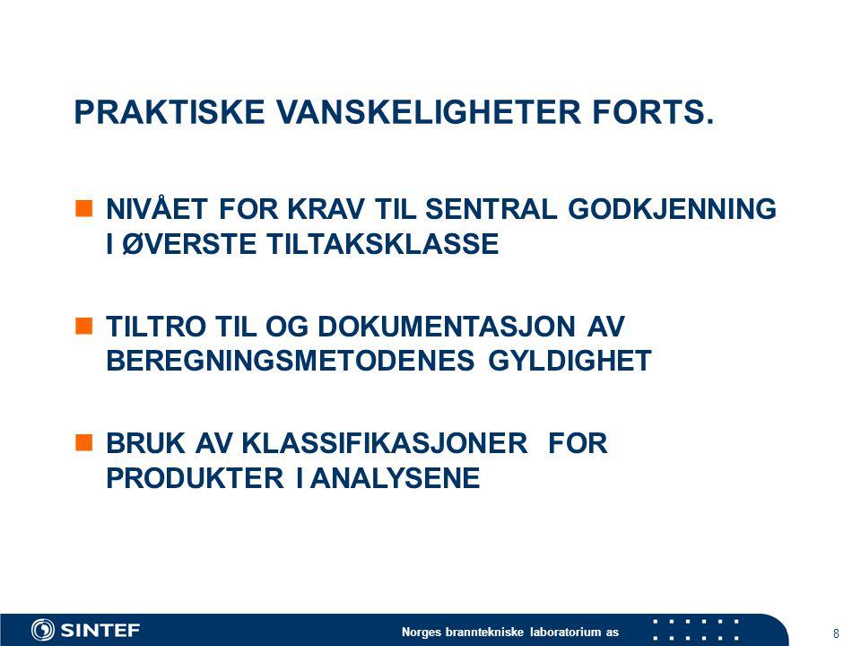 Norges branntekniske laboratorium as 8 PRAKTISKE VANSKELIGHETER FORTS.