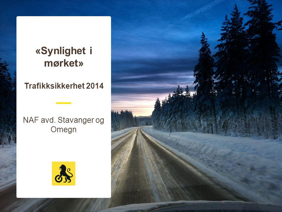 «Synlighet i mørket» Trafikksikkerhet 2014 NAF avd. Stavanger og Omegn