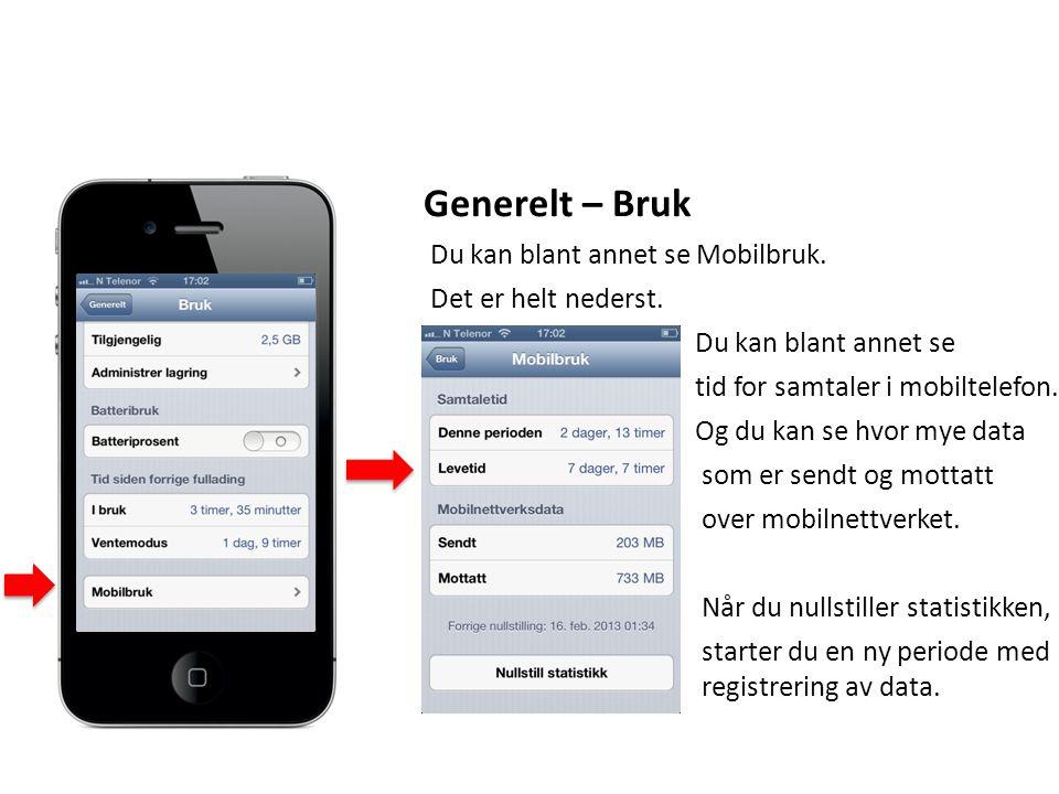 Generelt – Bruk Du kan blant annet se Mobilbruk.Det er helt nederst.