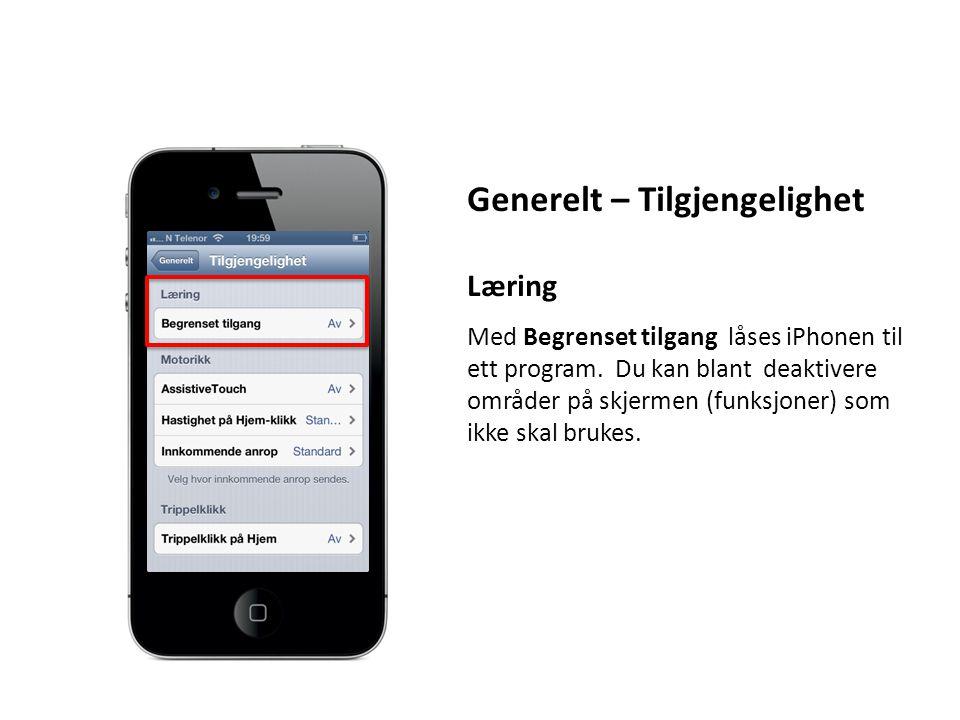 Generelt – Tilgjengelighet Læring Med Begrenset tilgang låses iPhonen til ett program. Du kan blant deaktivere områder på skjermen (funksjoner) som ik