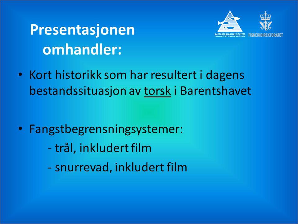 Presentasjonen omhandler: Kort historikk som har resultert i dagens bestandssituasjon av torsk i Barentshavet Fangstbegrensningsystemer: - trål, inklu