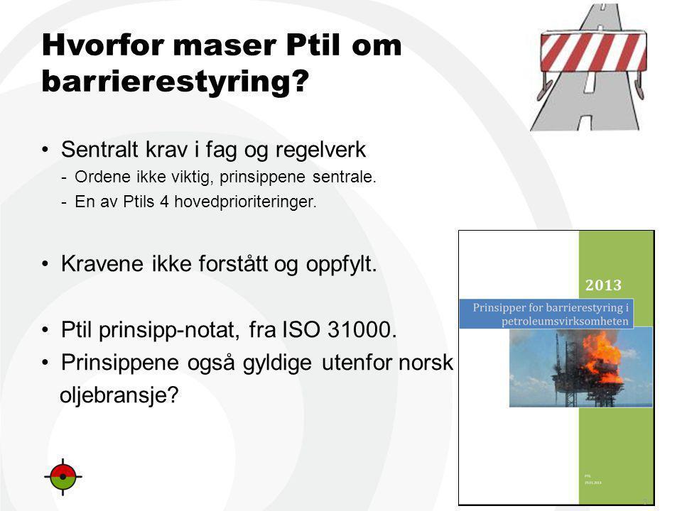 PTIL/PSA Ptil om barrierestyring Overordnet: Sunn fornuft satt i system.