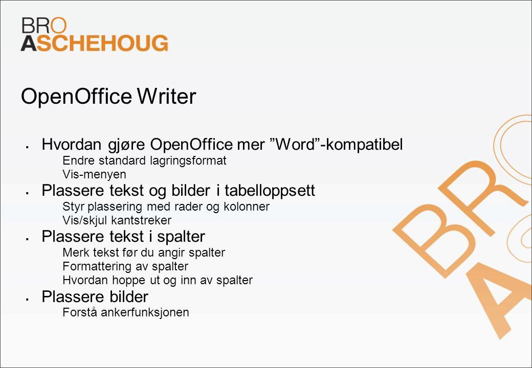 """OpenOffice Writer  Hvordan gjøre OpenOffice mer """"Word""""-kompatibel – Endre standard lagringsformat – Vis-menyen  Plassere tekst og bilder i tabellopp"""