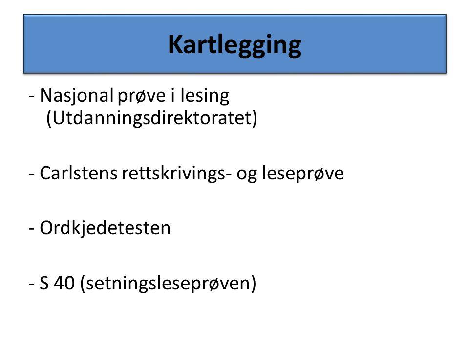 Kartlegging - Nasjonal prøve i lesing (Utdanningsdirektoratet) - Carlstens rettskrivings- og leseprøve - Ordkjedetesten - S 40 (setningsleseprøven)
