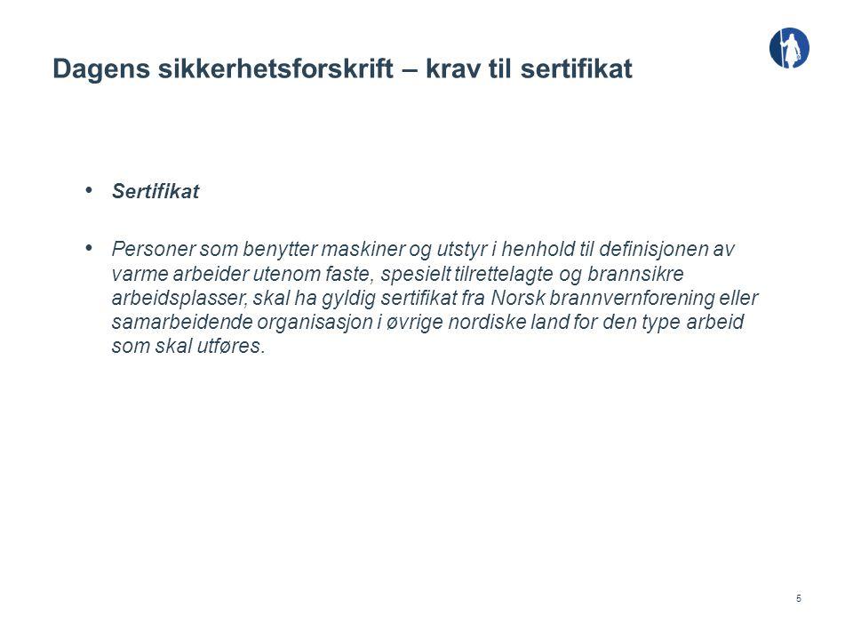 6 Tett dialog med øvrige nordiske land Arbeidsgrupper som jobber med tak og den generelle delen Krav til sertifikat for brannvakt Mål om revidert sikkerhetsforskrift fra 1.1.2015.