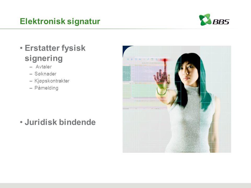 Elektronisk signatur Erstatter fysisk signering – Avtaler –Søknader –Kjøpskontrakter –Påmelding Juridisk bindende