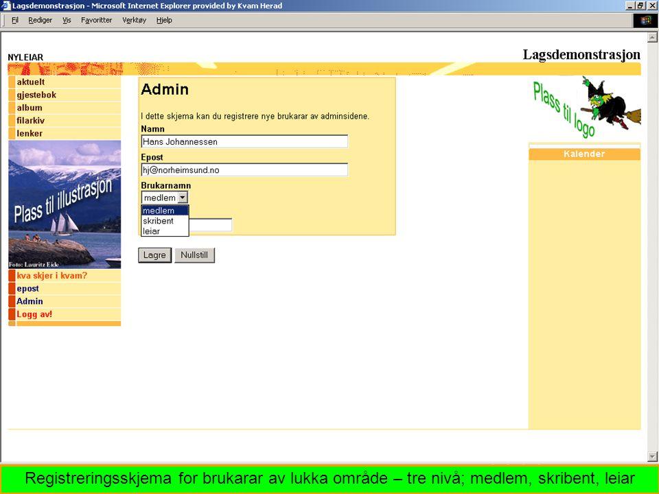 Registreringsskjema for brukarar av lukka område – tre nivå; medlem, skribent, leiar