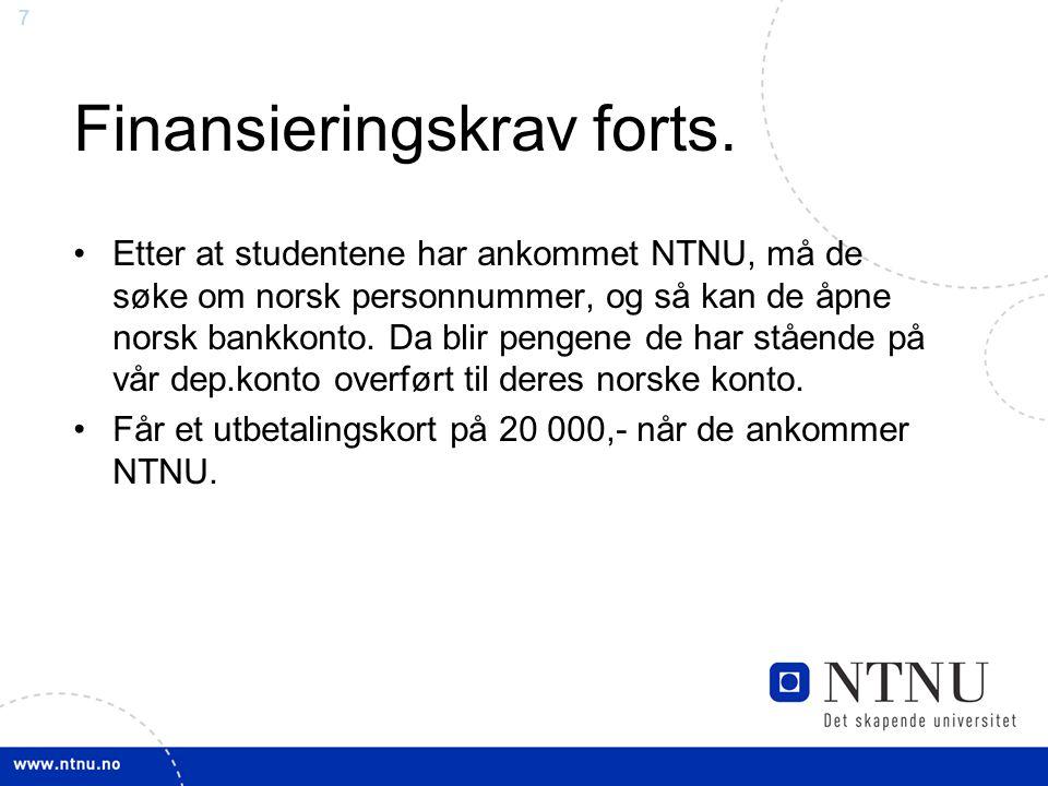 8 Norskkurs Studenter indikerer om de ønsker å søke på norskkurs i vår utvekslingssøknad.