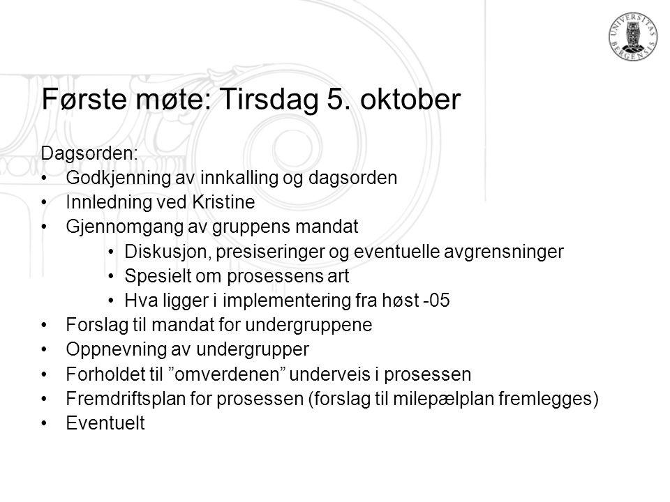 Første møte: Tirsdag 5. oktober Dagsorden: Godkjenning av innkalling og dagsorden Innledning ved Kristine Gjennomgang av gruppens mandat Diskusjon, pr