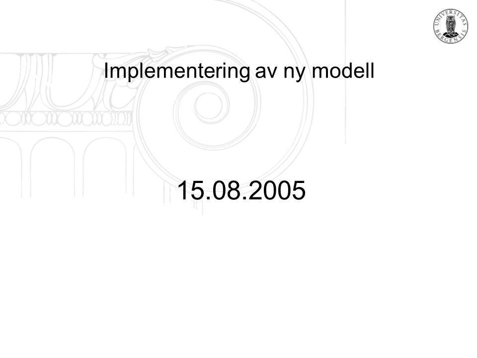 Implementering av ny modell 15.08.2005