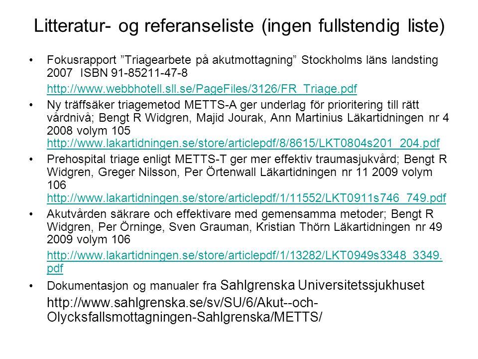 "Litteratur- og referanseliste (ingen fullstendig liste) Fokusrapport ""Triagearbete på akutmottagning"" Stockholms läns landsting 2007 ISBN 91-85211-47-"