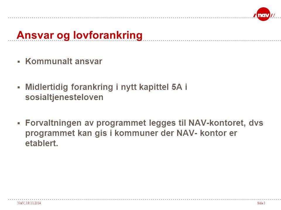 NAV, 19.11.2014Side 34 En liten titt på KVP-sidene…… http://kommune.nav.no/ Eller http://www.nav.no/kommune (Sidene er på flyttefot….)