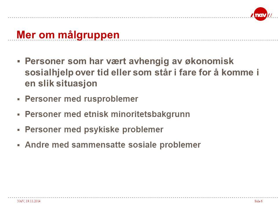 NAV, 19.11.2014Side 17 Hvordan komme raskt i gang.