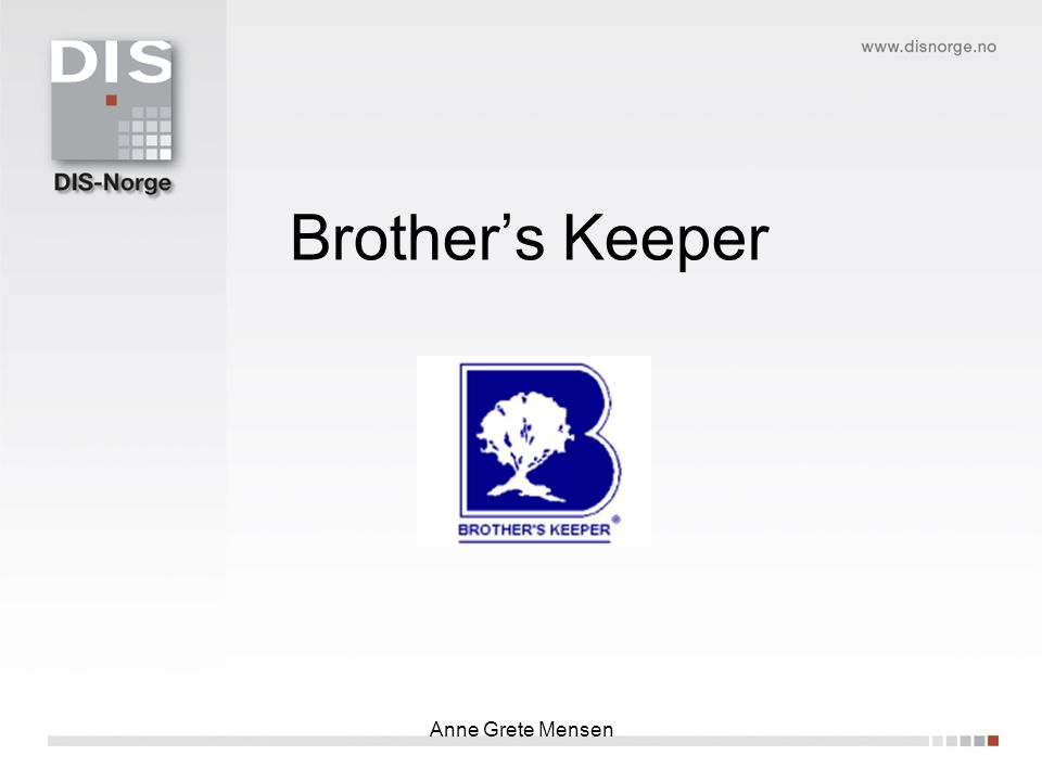 Anne Grete Mensen Brother's Keeper